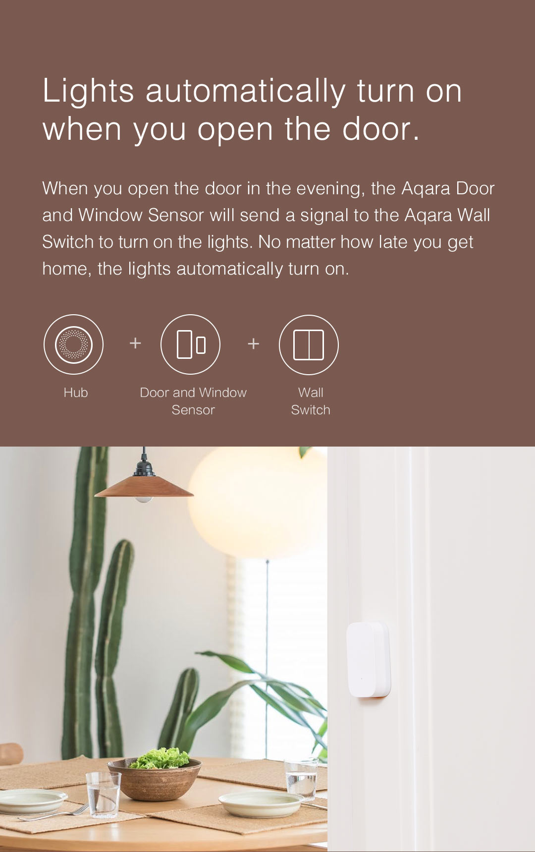 When you open the door in the evening, smart door sensor helps turn on the lights automatically