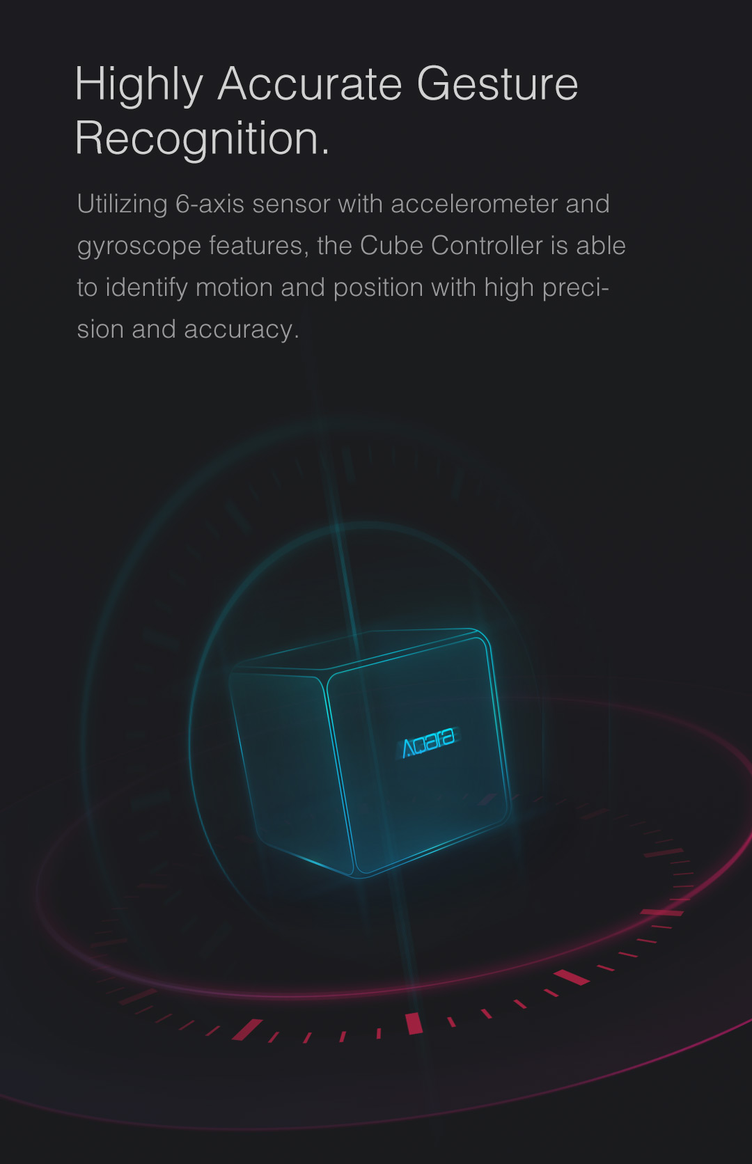 Aqara Cube Controller is able to identify motion and position with high precision and accuracy