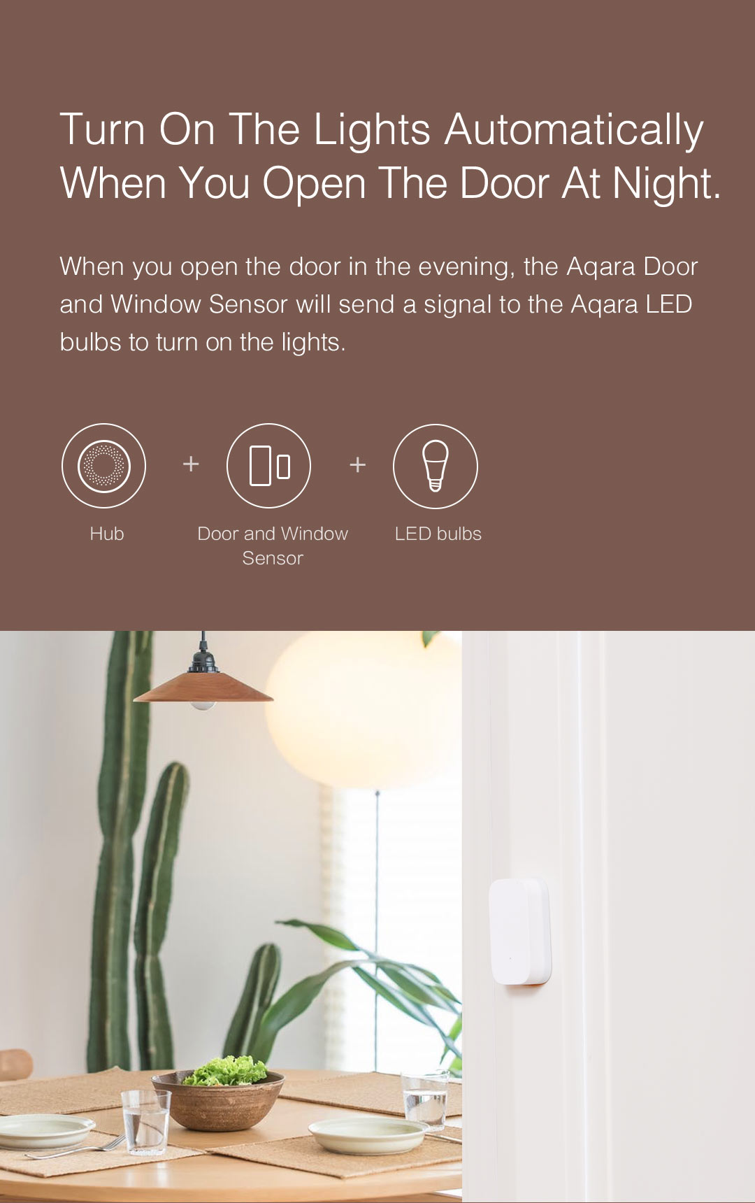 When you open the door in the evening, smart door sensor helps turn on the lights automatically