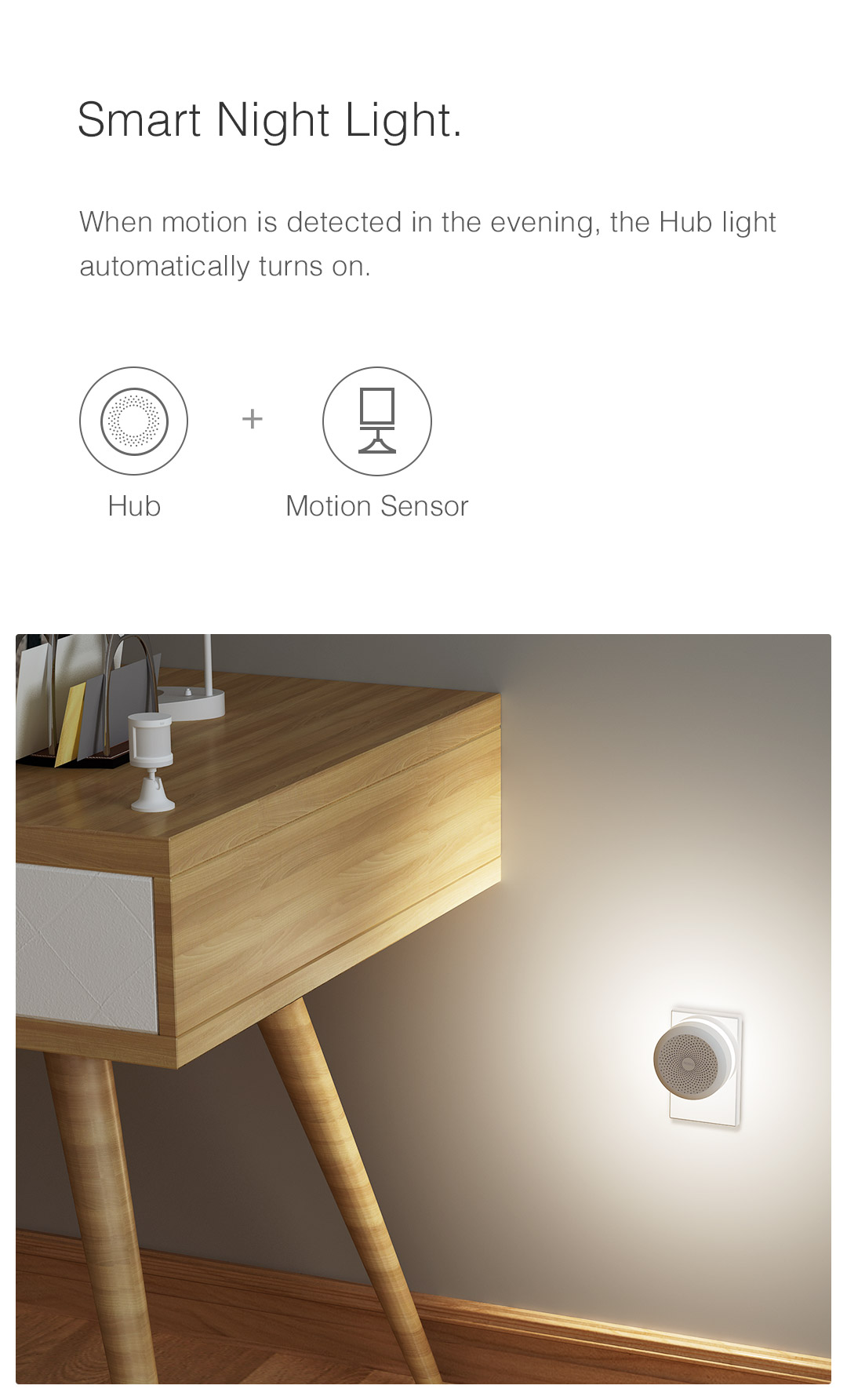 When Aqara body motion sensor is triggered at night, the Hub light automatically turns on.