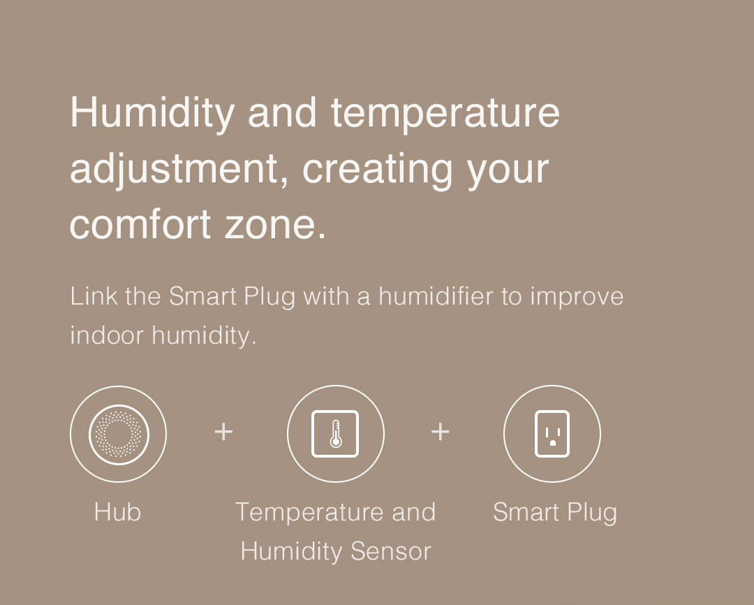 Humidity and temperature adjustment, creating your comfort zone.