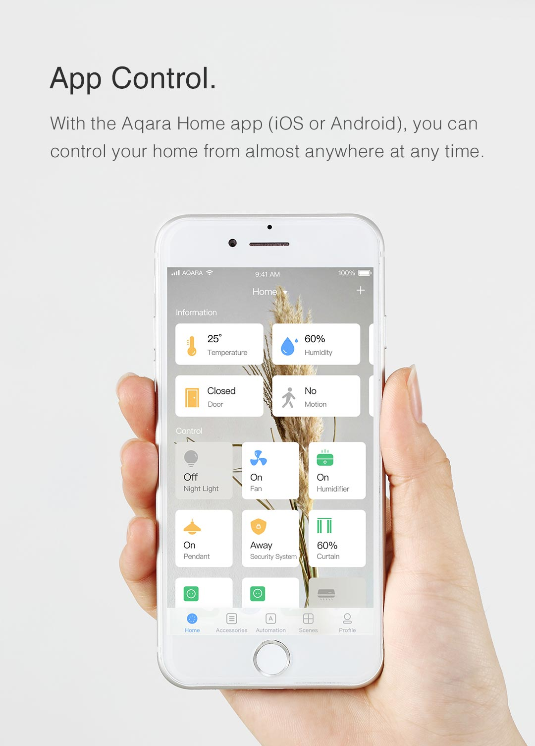 With the Aqara Home app (iOS or Android), you can control your home from almost anywhere at any time.
