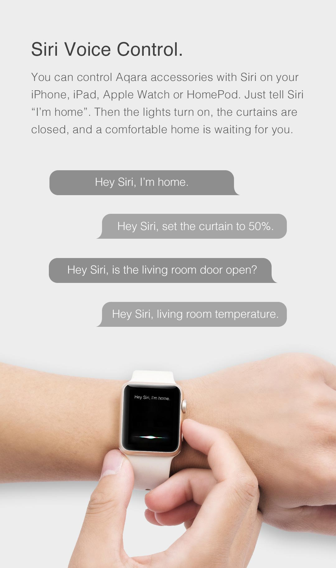 Aqara hub us supports voice control. You can control Aqara smart home products with Siri